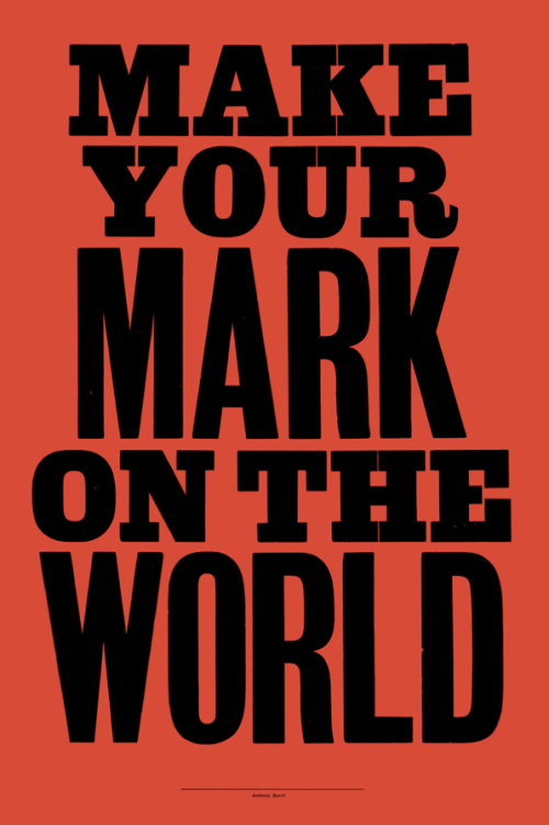 Anthony Burrill. 'Make your mark.'