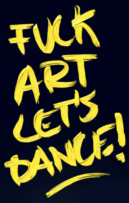 Fuck Art, Let's Dance!by Robert Hellmundt.